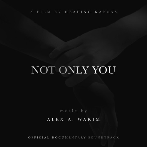 Not Only You - A Film by Healing Kansas