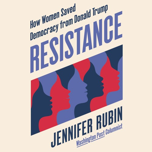 RESISTANCE By Jennifer Rubin