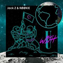 Jack Z & RØØKIE - With U [Original Mix]