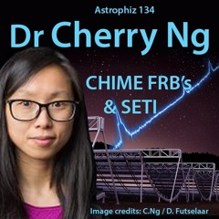Astrophiz134-Dr Cherry Ng-CHIME FRBs