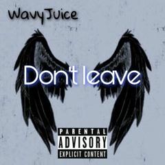 WavyJuice - Don't leave