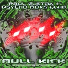 Paul Elstak & Psycho Boys Club - Bull Kick