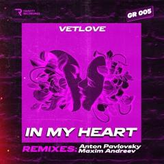 VetLove - In My Heart (Maxim Andreev Remix)