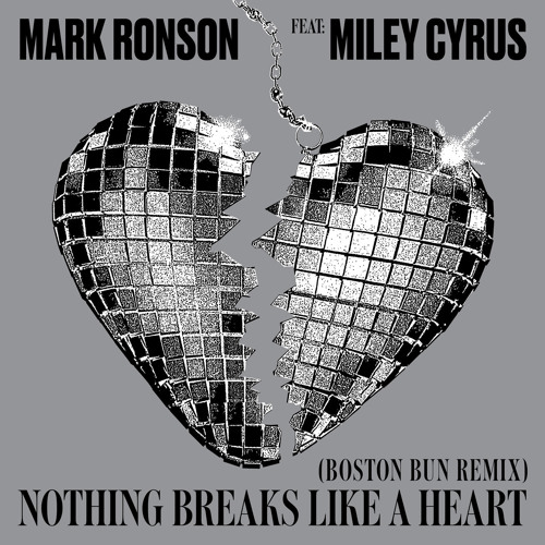 Nothing Breaks Like a Heart (Boston Bun Remix) [feat. Miley Cyrus]