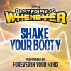 """Shake Your Booty (From """"Best Friends Whenever"""")"""