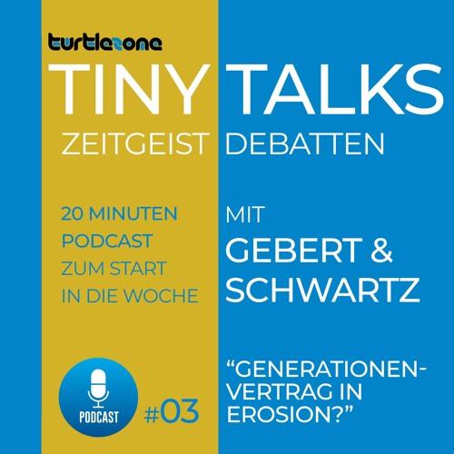 Turtlezone Tiny Talks - Generationenvertrag in Erosion?