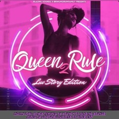 Blazing Soundz Presents - Queen 2 Rule (Luv Story Edition ) (Indian Mixtape)