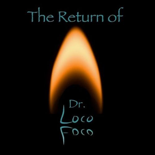 The Return of Dr. LocoFoco