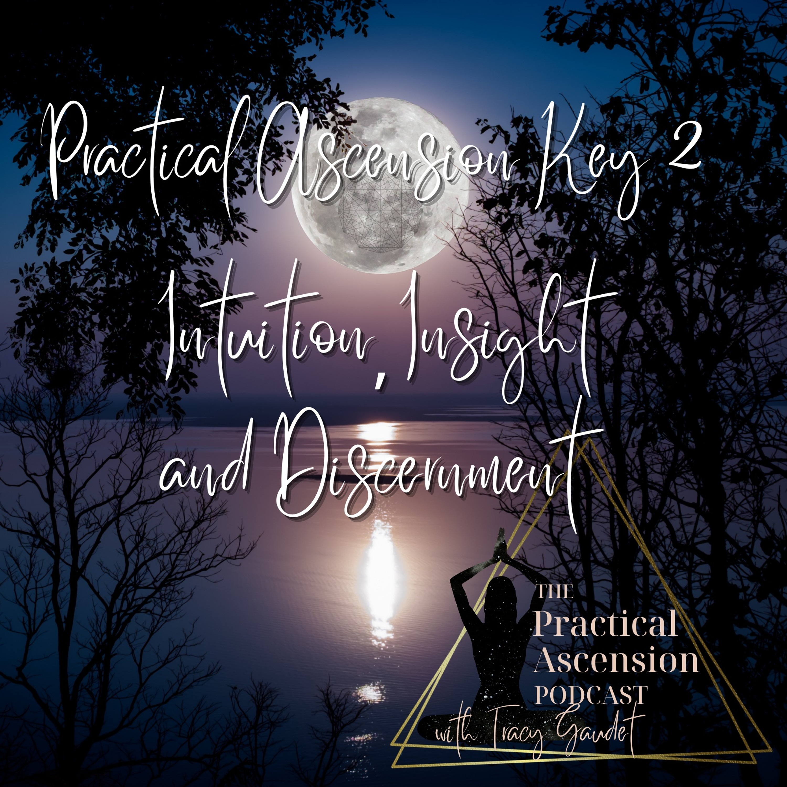 Practical Ascension Key 2 Intuition, Insight And Discernment
