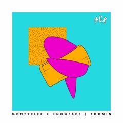 MontyCler x KNOWFACE - zoomin