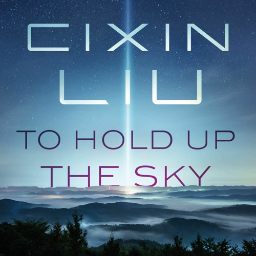 To Hold Up The Sky by Cixin Liu, audiobook excerpt