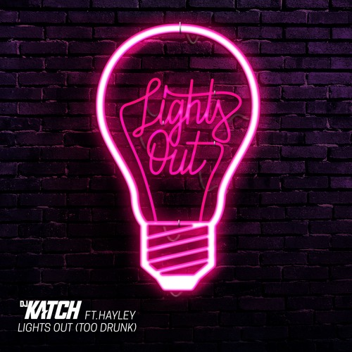 Lights Out (Too Drunk) [feat. Hayley]