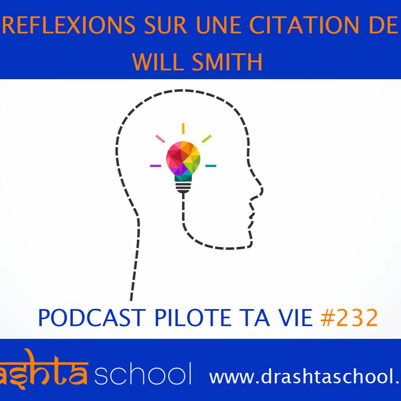 PTV232 - REFLEXIONS SUR UNE CITATION DE WILL SMITH