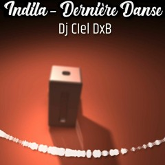 Indila - Dernière Danse (Dj Ciel DxB)