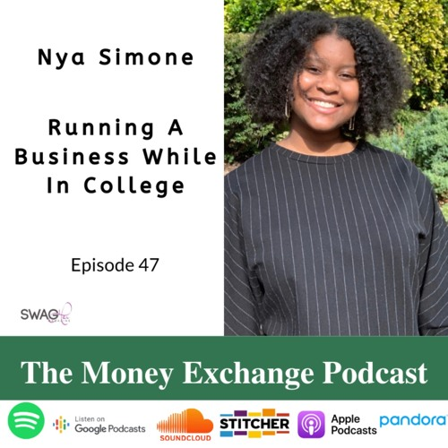 Running A Business While In College with Nya Simone - Eps 47