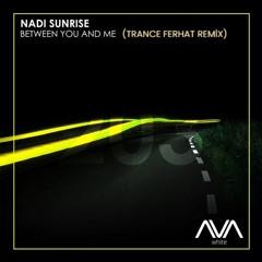 Nadi Sunrise - Between You And Me (Trance Ferhat Remix)