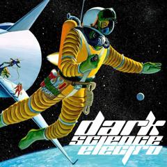 Dark Science Electro - Episode 624 - 8/13/2021