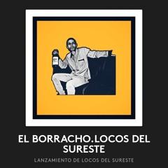 LOCOS DEL SURESTE.EL BORRACHO.MP3