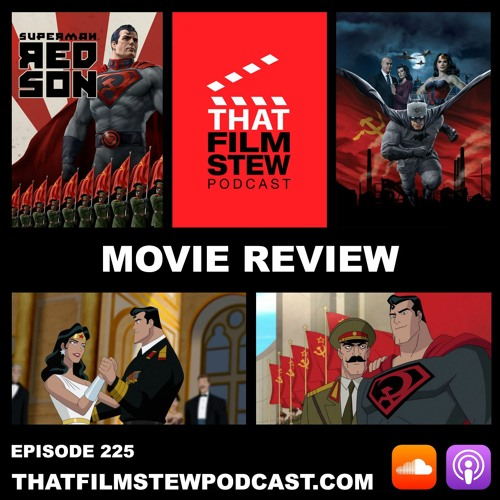 That Film Stew Ep 225 - Superman: Red Son (Review)