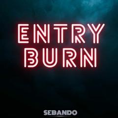 Entry Burn