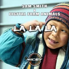 La La La - Sam Smith X Joel Corry (NICEY Bootleg)
