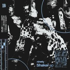 Ninety - Shaker