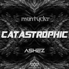 MontyCler & ASHEZ - CATASTROPHIC