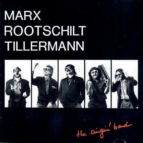 Marx, Rootschilt, Tillermann - The Singin' Band (1990)