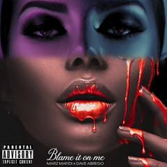 Blame It On Me (dirty) - Marz Mafidi