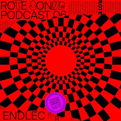 Rote Sonne Podcast 06   Endlec