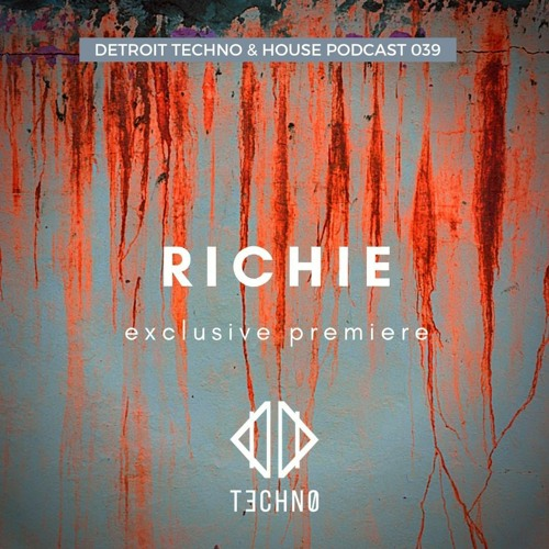 DTHP 039: Detroit Techno & House Podcast featuring Richie