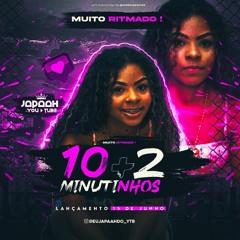 12 MINUTINHOS EDIT MUITO RITMADO DJ JAPAAH DO YTB [ ME EMPOLGUEI KKKKK ]