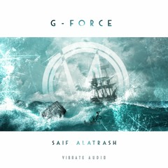 G - Force [Extended Mix] Vibrate Audio