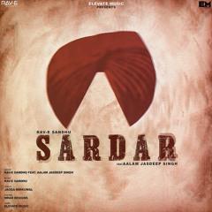 | SARDAR | RAV-E SANDHU | AALAM JASDEEP SINGH |