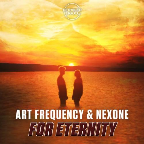 Art Frequency & Nexone - For Eternity