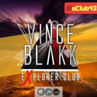 Vince Blakk - Explorer Club (#eClub43)