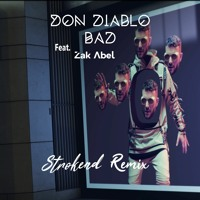 Don Diablo - Bad Ft. Zak Abel (Strokend Remix)