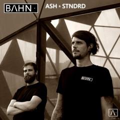 BAHN· Podcast XIV - ASH & STNDRD