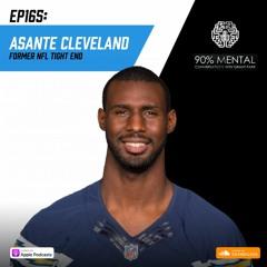 Asante Cleveland, Former NFL Tight End Episode 165