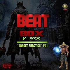 BEAT BOX V-MIX (TARGET PRACTICE PT. 1)X Dave East X Conway The Machine X DaBaby