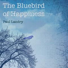 The Bluebird of Happiness | Paul Landry