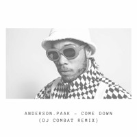 Anderson .Paak - Come Down (DJ Combat Remix)