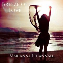 Breeze Of Love |  Marianne Lihannah