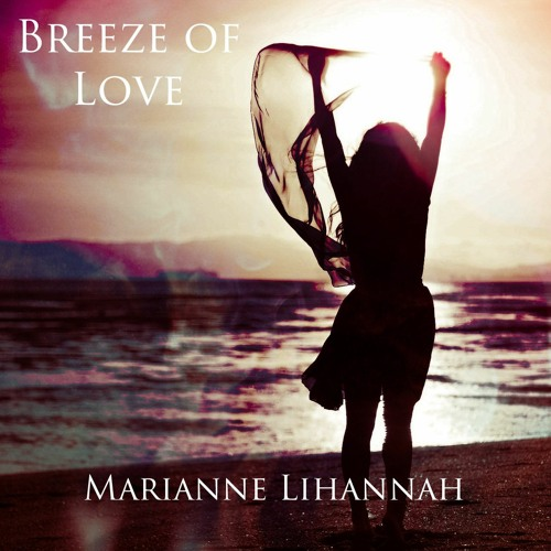 Breeze Of Love    Marianne Lihannah
