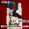 Cold (Kaskade & Lipless Remix) [feat. Future]