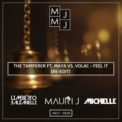 THE TAMPERER Ft. MAYA VS. VOLAC - FEEL IT (UMBERTO BALZANELLI, MAURI J, MICHELLE RE - EDIT)