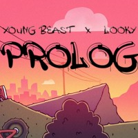 YOUNG BEAST X LOOKY - PROLOG