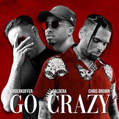 Chris Brown - Go Crazy (Onderkoffer Remix ft. Caldera)