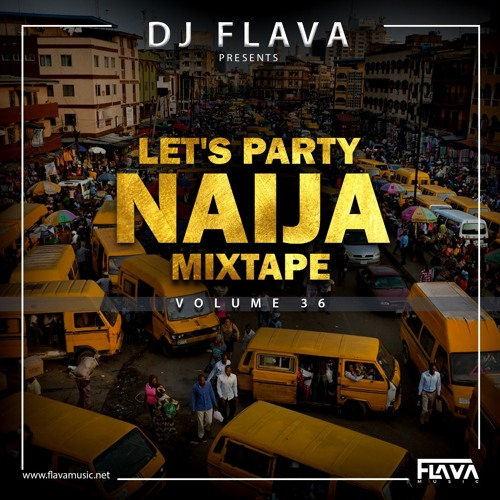 Let's Party Naija Mixtape Vol 36