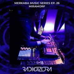 MIRAMORF | Merkaba Music series Ep. 26 | 10/06/2021